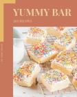 365 Yummy Bar Recipes: Make Cooking at Home Easier with Yummy Bar Cookbook! Cover Image