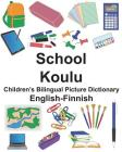English-Finnish School/Koulu Children's Bilingual Picture Dictionary Cover Image