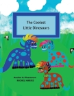 The Coolest Little Dinosaurs Cover Image
