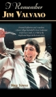I Remember Jim Valvano: Personal Memories of and Anecdotes to Basketball's Most Exuberant Final Four Coach, as Told by the People and Players Cover Image