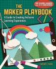 The Maker Playbook: A Guide to Creating Inclusive Learning Experiences Cover Image