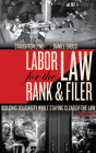 Labor Law for the Rank & Filer: Building Solidarity While Staying Clear of the Law Cover Image