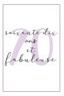 Anniversaire 70 Ans Pour Elle: Carnet De Notes, Idée Cadeau Pratique Et Original Pour Célébrer L´anniversaire De Sa Femme, Sa Copine, Sa Soeur, Sa Ma Cover Image