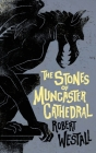 The Stones of Muncaster Cathedral: Two Stories of the Supernatural Cover Image