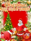 Christmas Adult Color By Numbers: 50 Color By Numbers Cover Image