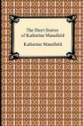 The Short Stories of Katherine Mansfield Cover Image