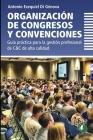 Organización de congresos y convenciones: guía práctica para la gestión profesional de C&C de alta calidad Cover Image