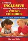 Creating Inclusive Learning Environments for Young Children: What to Do on Monday Morning Cover Image