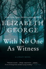 With No One As Witness: A Lynley Novel Cover Image