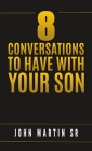 8 Conversations to Have with Your Son Cover Image