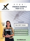FTCE French Sample Test 6-12 Teacher Certification Test Prep Study Guide (XAMonline Teacher Certification Study Guides) Cover Image