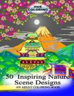 50 Inspiring Nature Scene Designs: An Adult Coloring Book Cover Image