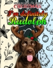 I'm Definitely Rudolph Christmas Coloring Book For Adults: Red Nosed Reindeer Holiday Adult Festive Coloring Book for Relaxation. Detailed Artworks an Cover Image