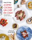 ¿Cómo cocina un chef en casa? / How a Chef Cooks at Home Cover Image