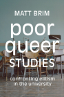 Poor Queer Studies: Confronting Elitism in the University Cover Image