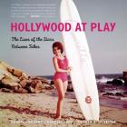 Hollywood at Play: The Lives of the Stars Between Takes Cover Image