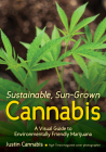 Sustainable, Sun-Grown Cannabis: A Visual Guide to Environmentally Friendly Marijuana Cover Image