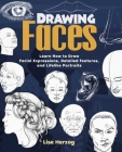 Drawing Faces: Learn How to Draw Facial Expressions, Detailed Features, and Lifelike Portraits (How to Draw Books) Cover Image