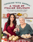 Cooking with Nonna: A Year of Italian Holidays: 130 Classic Holiday Recipes from Italian Grandmothers Cover Image