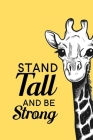 Stand Tall and Be Strong: Blank Lined Journal Notebook, 6