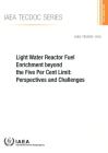 Light Water Reactor Fuel Enrichment Beyond the Five Per Cent Limit: Perspectives and Challenges Cover Image