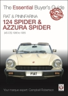 FIAT & Pininfarina 124 Spider & Azzura Spider: (AS-DS) 1966 to 1985 (The Essential Buyer's Guide) Cover Image