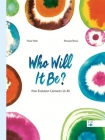 Who Will It Be?: How Evolution Connects Us All Cover Image