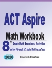 ACT Aspire Math Workbook: 8th Grade Math Exercises, Activities, and Two Full-length ACT Aspire Math Practice Tests Cover Image
