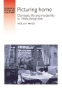 Picturing Home: Domestic Life and Modernity in 1940s British Film (Studies in Popular Culture) Cover Image