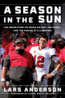 A Season in the Sun: The Inside Story of Bruce Arians, Tom Brady, and the Making of a Champion Cover Image