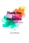 Thank You For My Service: A Gratitude and Self Journal Cover Image