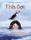 Fish-Boy: An Inuit Folk Tale Cover Image