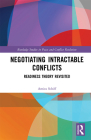 Negotiating Intractable Conflicts: Readiness Theory Revisited (Routledge Studies in Peace and Conflict Resolution) Cover Image