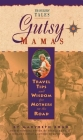 Gutsy Mamas: Travel Tips and Wisdom for Mothers on the Road (Travelers' Tales Guides) Cover Image