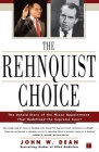 The Rehnquist Choice: The Untold Story of the Nixon Appointment That Redefined the Supreme Court Cover Image