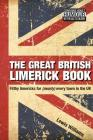The Great British Limerick Book: Filthy Limericks for (Nearly) Every Town in the UK Cover Image
