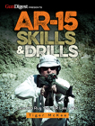 Ar-15 Skills & Drills: Learn to Run Your AR Like a Pro Cover Image