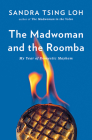 The Madwoman and the Roomba: My Year of Domestic Mayhem Cover Image