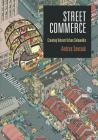 Street Commerce: Creating Vibrant Urban Sidewalks (City in the Twenty-First Century) Cover Image