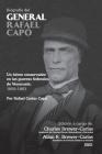 BIOGRAFÍA DEL GENERAL RAFAEL CAPÓ. Un héroe conservador en las guerras federales de Venezuela 1859-1863 Cover Image