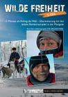 Wilde Freiheit 2. Teil: 15 Monate am Anfang der Welt - Überwinterung mit den letzten Rentiernomaden in der Mongolei Cover Image