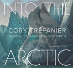 Into the Arctic: Painting Canada's Changing North Cover Image