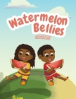 Watermelon Bellies Cover Image