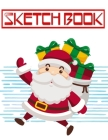 Sketchbook Christmas Gifts Christmas: Big Dreams Art Supplies Sketch Books - Fun - Big # Notepad Size 8.5 X 11 Inches 110 Page Good Prints Special Gif Cover Image