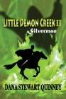 Little Demon Creek II: Silverman Cover Image
