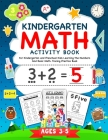 Kindergarten Math Activity Workbook: For Kindergarten and Preschool Kids Learning The Numbers And Basic Math. Tracing Practice Book. - Ages 3-5 Cover Image