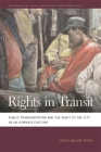 Rights in Transit: Public Transportation and the Right to the City in California's East Bay (Geographies of Justice and Social Transformation #40) Cover Image