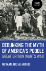 Debunking the Myth of America's Poodle: Great Britain Wants War Cover Image
