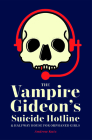 The Vampire Gideon's Suicide Hotline and Halfway House for Orphaned Girls Cover Image