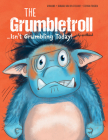 The Grumbletroll . . . Isn't Grumbling Today! Cover Image